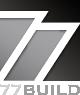 77 Build